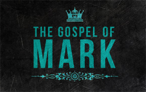 Current Sermon Series: The Gospel of Mark