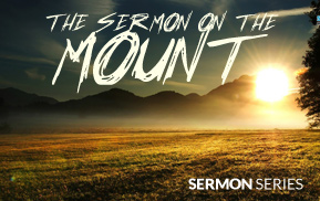 Current Sermon Series: The Sermon on the Mount