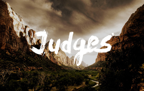 Current Sermon Series: The Book of Judges