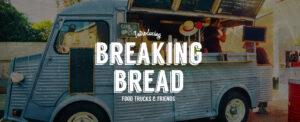 Breaking Bread: Food Trucks & Friends @ St. George's Anglican Church, Burlington | Burlington | Ontario | Canada